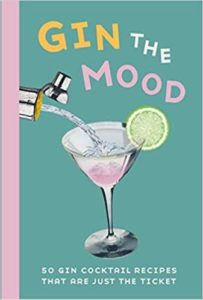 GIN THE MODD: 50 GIN COCKTAIL RECIPES THAT ARE JUST THE TICKET
